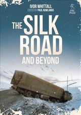 Silk Road And Beyond - Whittall, Ivor - ISBN: 9781912158355