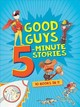 Good Guys 5-minute Stories - Houghton Mifflin Harcourt - ISBN: 9780358161790