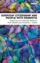 Everyday Citizenship And People With Dementia - Ann-charlotte, Nedlund (CRT)/ Ruth, Bartlett (CRT)/ Charlotte, Clarke (CRT) - ISBN: 9781780460826