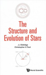 Structure And Evolution Of Stars, The - Eldridge, John J; Tout, Christopher A. (institute Of Astronomy, University Of Cambridge, Uk) - ISBN: 9781783265794