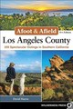 Afoot & Afield: Los Angeles County - Schad, Jerry; Harris, David - ISBN: 9780899978352