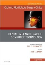 Dental Implants, Part Ii: Computer Technology, An Issue Of Oral And Maxillofacial Surgery Clinics Of North America - Jensen - ISBN: 9780323682473