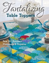 Tantalizing Table Toppers - Gauthier, Judy - ISBN: 9781617458668
