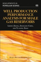Developments in Petroleum Science, Well Production Performance Analysis for Shale Gas Reservoirs - Zhao, Yu-long; Chen, Zhangxin; Zhang, Liehui - ISBN: 9780444643155