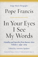 In Your Eyes I See My Words - Francis, Pope - ISBN: 9780823285600