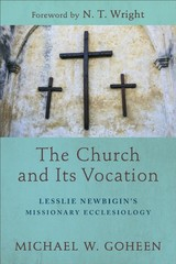 Church And Its Vocation - Goheen, Michael W. - ISBN: 9781540960474