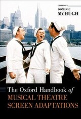 Oxford Handbook Of Musical Theatre Screen Adaptations - Mchugh, Dominic (EDT) - ISBN: 9780190469993