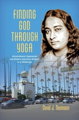 Finding God Through Yoga - Neumann, David J. - ISBN: 9781469648637