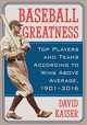 Baseball Greatness - Kaiser, David - ISBN: 9781476663838