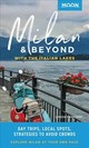 Moon Milan & Beyond: With The Italian Lakes (first Edition) - Davison, Lindsey - ISBN: 9781640490543