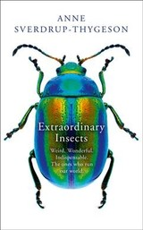 Extraordinary Insects - Sverdrup-thygeson, Anne - ISBN: 9780008316358