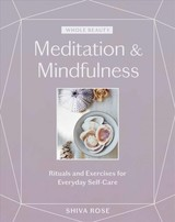 Whole Beauty: Meditation & Mindfulness - Rose, Shiva - ISBN: 9781579659035