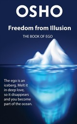 Freedom From Illusion - Osho - ISBN: 9780991237821