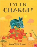 I'm In Charge! - Willis, Jeanne - ISBN: 9780857636454