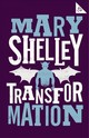 Transformation - Shelley, Mary - ISBN: 9781847497871