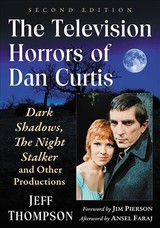 Television Horrors Of Dan Curtis - Thompson, Jeff - ISBN: 9781476675022