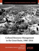 Cultural Resource Management In The Great Basin 1986-2016 - Baldrica, Alice M.; Debunch, Patricia A.; Fowler, Don D. - ISBN: 9781607816805