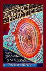 Advocacy Practice For Social Justice - Hoefer, Richard (roy E. Dulak Professor For Community Practice Research, Roy E. Dulak Professor For Community Practice Research, University Of Texas At Arlington) - ISBN: 9780190916572