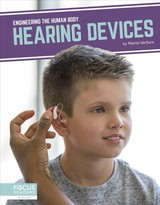 Engineering The Human Body: Hearing Devices - Ventura, Marne - ISBN: 9781641858359
