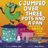 C Jumped Over Three Pots And A Pan And Landed Smack In The Garbage Can - Jane, Pamela - ISBN: 9780764357954