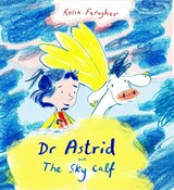 Astrid And The Sky Calf - Faragher, Rosie - ISBN: 9781786283535