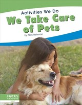 Activities We Do: We Take Care Of Pets - Rebman, Nick - ISBN: 9781641858724