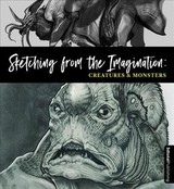 Sketching From The Imagination: Creatures & Monsters - 3dtotal Publishing (COR) - ISBN: 9781909414877
