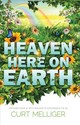 Heaven Here On Earth - Melliger, Curt (curt Melliger) - ISBN: 9781940265537