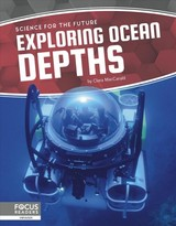Science For The Future: Exploring Ocean Depths - Maccarald, Clara - ISBN: 9781641858489