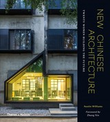 New Chinese Architecture - Williams, Austin - ISBN: 9780500343388
