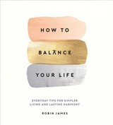 How To Balance Your Life - James, Robin - ISBN: 9781786857767