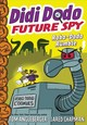 Didi Dodo, Future Spy: Robo-dodo Rumble (didi Dodo, Future Spy #2) - Angleberger, Tom - ISBN: 9781419736889