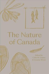 Nature Of Canada - Coates, Colin M. (EDT)/ Wynn, Graeme (EDT) - ISBN: 9780774890366