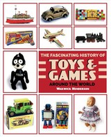 Fascinating History Of Toys & Games Around The World - Henderson, Warwick - ISBN: 9781869664855