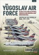 Yugoslav Air Force In The Battles For Slovenia, Croatia And Bosnia And Herzegovina 1991-92 - Radic, Aleksandar - ISBN: 9781912866359