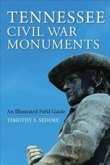 Tennessee Civil War Monuments - Sedore, Timothy - ISBN: 9780253045645