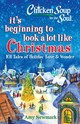 Chicken Soup For The Soul: It's Beginning To Look A Lot Like Christmas - Newmark, Amy - ISBN: 9781611599916
