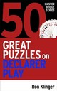 50 Great Puzzles On Declarer Play - Klinger, Ron - ISBN: 9781474611787
