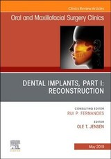 Dental Implants, Part I: Reconstruction, An Issue Of Oral And Maxillofacial Surgery Clinics Of North America - Jensen - ISBN: 9780323678278