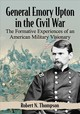 General Emory Upton In The Civil War - Thompson, Robert N. - ISBN: 9781476678900