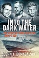 Into The Dark Water - Domagalski, John J. - ISBN: 9781612007120