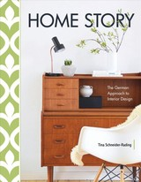 Home Story: The German Approach To Interior Design - Schneider-Rading, Tina - ISBN: 9780764358333