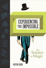 Experiencing The Impossible - Kuhn, Gustav (senior Lecturer, University Of London) - ISBN: 9780262039468