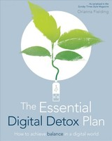 Essential Digital Detox - Fielding, Orianna - ISBN: 9781780979052