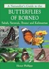 Naturalist's Guide To The Butterflies Of Borneo - Phillipps, Honor - ISBN: 9781906780692