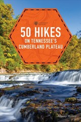 50 Hikes On Tennessee's Cumberland Plateau - Molloy, Johnny - ISBN: 9781682683941