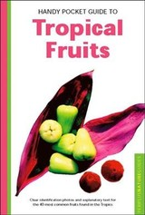 Handy Pocket Guide To Tropical Fruits - Hutton, Wendy; Cassio, Alberto - ISBN: 9780794608224