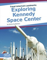 Travel America's Landmarks: Exploring Kennedy Space Centre - Huddleston, Emma - ISBN: 9781641858540