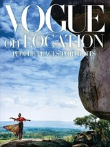 Vogue On Location: People, Places, Portraits - Editors Of American Vogue - ISBN: 9781419732713