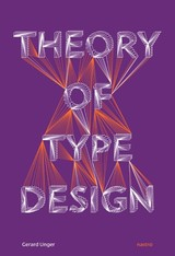 Theory of Type Design - Gerard  Unger - ISBN: 9789462084513